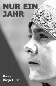 """Buchcover """"Nur ein Jahr"""" von Katja Lukic"""